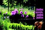 Découvrez l'exposition «Jardins secrets, jardins publics»